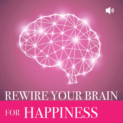 Rewire your Brain for Happiness-audio
