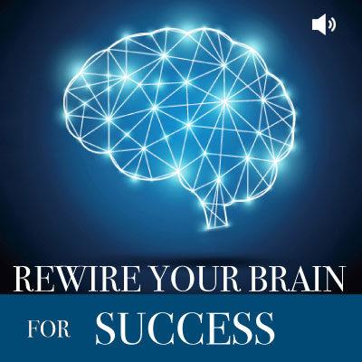 Rewire your Brain for Success audio