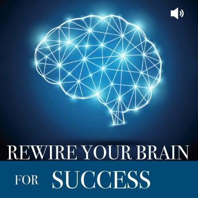 Rewire your Brain for Success audio